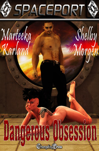 Dangerous Obsession by Shelby Morgen and Marteeka Karland