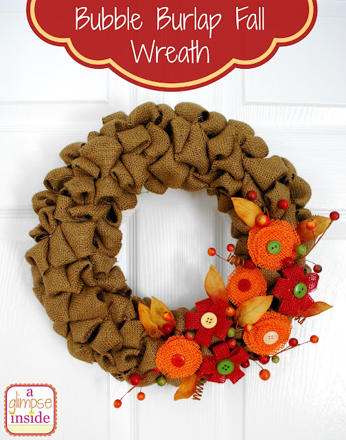 http://www.aglimpseinsideblog.com/2013/08/bubble-burlap-fall-wreath-tutorial.html