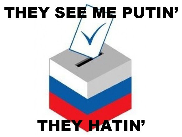 Meanwhile In Russia - They See Me Putin' - They Hatin