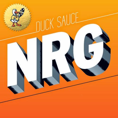 Duck Sauce NRG Hudson Mohawke Remix