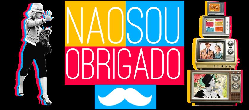 NSO || naosouobrigado.com