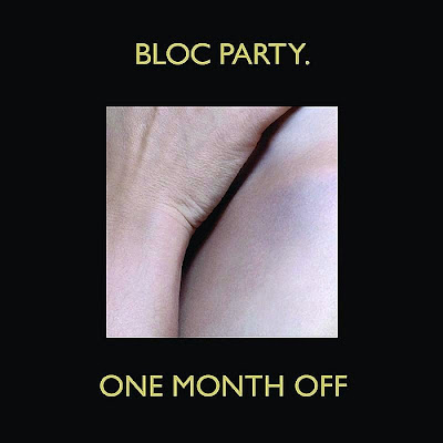 Bloc Party - One Month Off