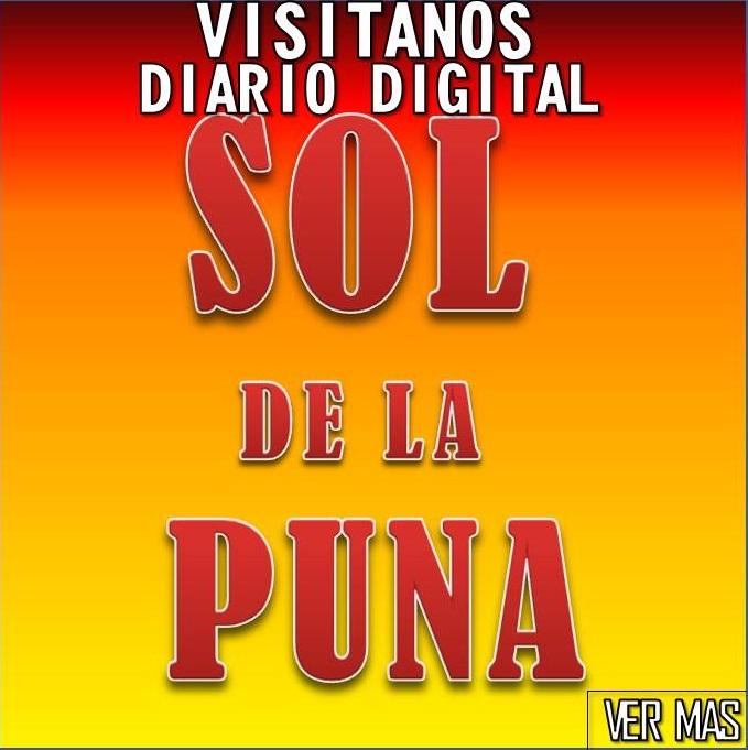 TODA LA INFORMACION EN EL DIARIO DIGITAL SOL DE LA PUNA