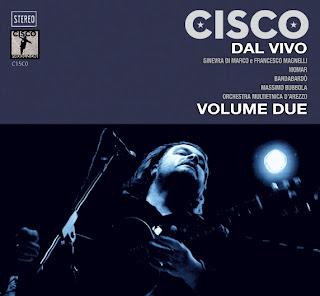 Dal Vivo Volume Due, il nuovo album di Cisco.