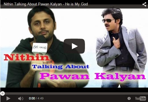 Nithin Talking About Pawan Kalyan - He is My God