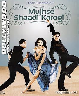 Kẻ Nóng Tính - Mujhse Shaadi Karogi - مجھ سے شادی کروگی - मुझसे शादी करोगी