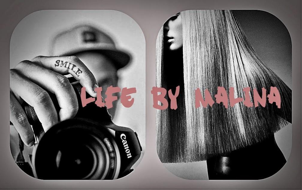Life by Malina