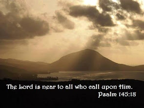 The Lord is near to all who call upon Him. -Psalm 145:18
