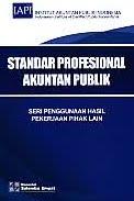 AJIBAYUSTORE Judul Buku : Standar Profesional Akuntan Publik - Seri Penggunaan Hasil Pekerjaan Pihak Lain Pengarang : Institut Akuntan Publik Indonesia (IAPI) Penerbit : Salemba Empat