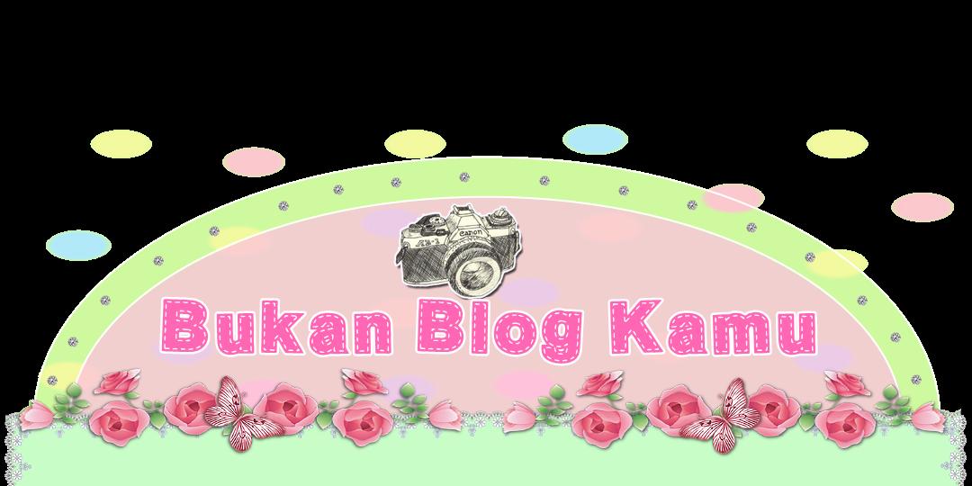 Bukan Blog Kamu