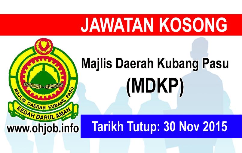 Jawatan Kerja Kosong Majlis Daerah Kubang Pasu (MDKP) logo www.ohjob.info logo www.ohjob.info november 2015