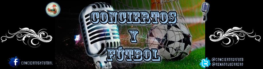 Conciertos y Fútbol