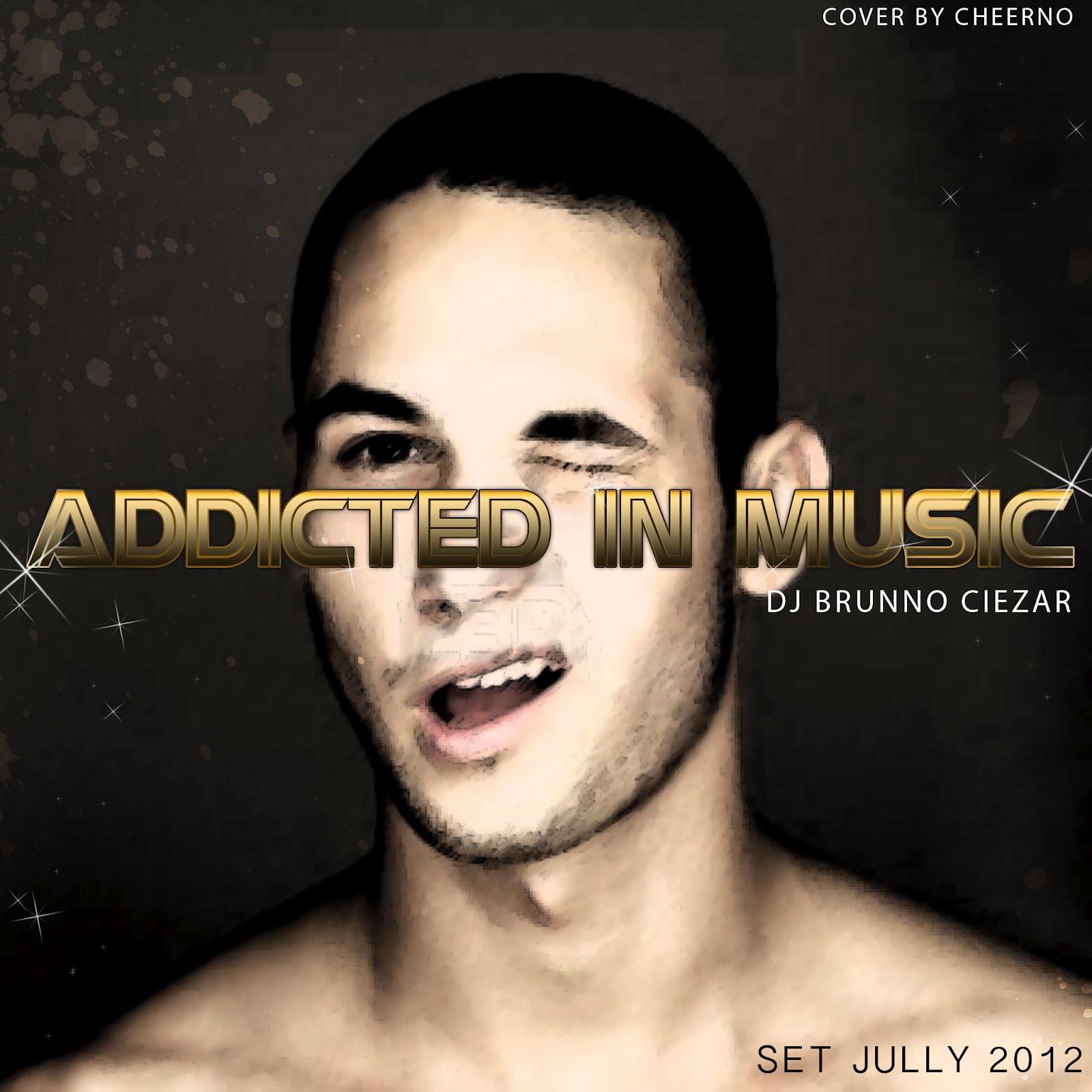DJ Brunno Ciezar - ADDICTED IN MUSIC