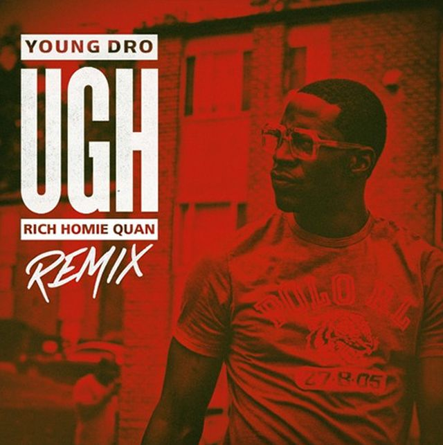 Young Dro - UGH (Remix) (Feat. Rich Homie Quan)