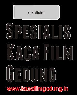 Spesialis Kaca Film Gedung