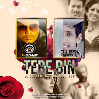 TERE+BIN+(EK+PAHELI+LEELA)+DJ+SUSHANT+&+DJ+SS+KOLHAPUR