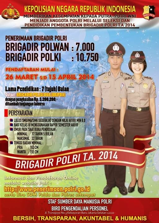 penerimaan polri untuk brigadir polri tahun 2015, Kepolisian Negara Republik Indonesia telah membuka Penerimaan Brigadir Polri dengan kuota nasional 17.750 orang yang terdiri dari 10.750 orang Brigadir Polisi Laki-Laki dan 7.000 Brigadir Polisi Wanita. cara mendaftar brigadir polri secara online lewat internet