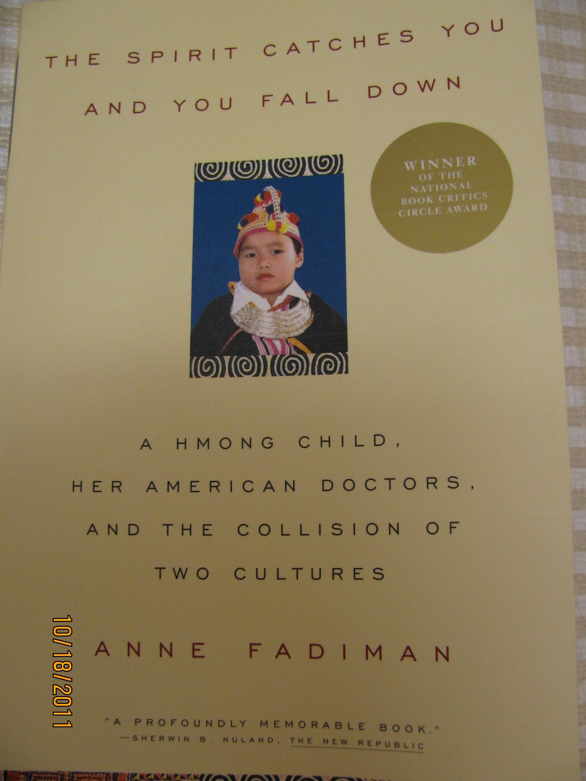 spirit catches you fall down essay Medical, racist, and colonial constructions of power: creating the asian american patient and the cultural citizen in anne fadiman's the spirit catches you and you fall down by monica chiu, phd university of new hampshire hmong studies journal 2004-05, volume 5, 36 pages abstract this essay looks at the.