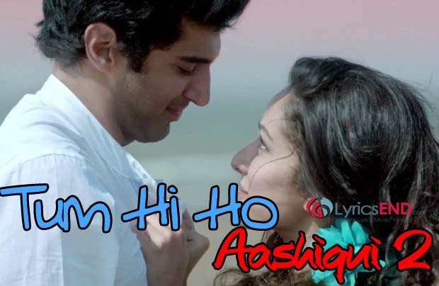 Tum Hi Ho Lyrics - Aashiqui 2 2013