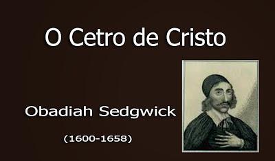 O Cetro de Cristo - Obadias Sedgwick