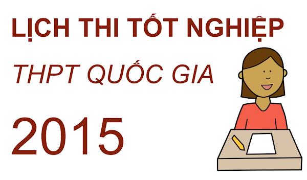 Lịch thi tốt nghiệp THPT Quốc gia 2015