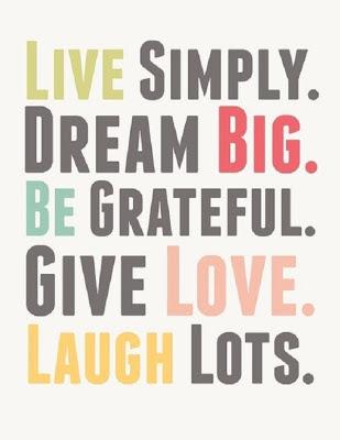 Live Simply Dream Big Quotes