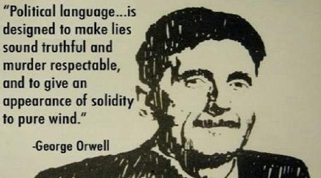 Η ΛΙΣΤΑ ΤΟΥ GEORGE ORWELL Η πολιτική κάνει τα ψέμματα αλήθεια