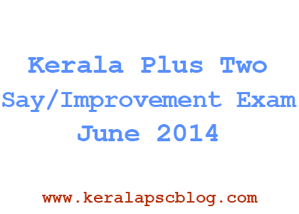 Kerala Plus Two Say/Improvement Exam June 2014