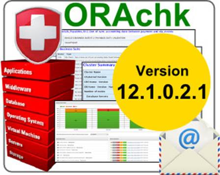 ORAchk Health Checks Tool: New Version 12.1.0.2.1 Released
