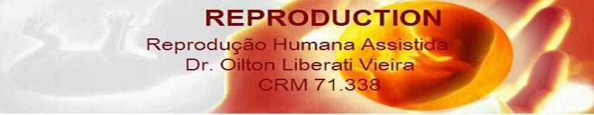 Reproduction - Reprodução Humana Assistida Dr. Oilton Liberati Vieira