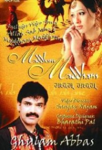 Direct Links To Download Madham Madham– Ghulam Abbas Indipop MP3 Songs, Download All Songs of Album Madham Madham By Ghulam Abbas(128 Kbps)