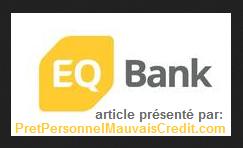 Banque EQB - EQ Bank Online - PretPersonnelMauvaisCredit