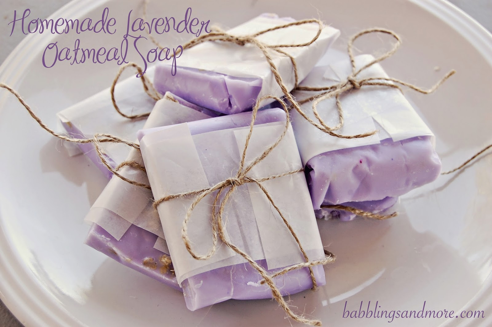 Babblings and more homemade lavender oatmeal soap - Homemade soap with lavender the perfect gift ...
