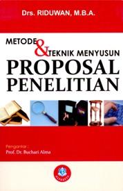 Metode dan Teknik Menyusun Proposal Penelitian