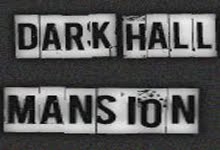 Dark Hall Mansion