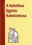 A Katolikus Egyház Katekizmusa