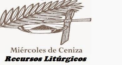 Recursos Litúrgicos. Miércoles de Ceniza 2015