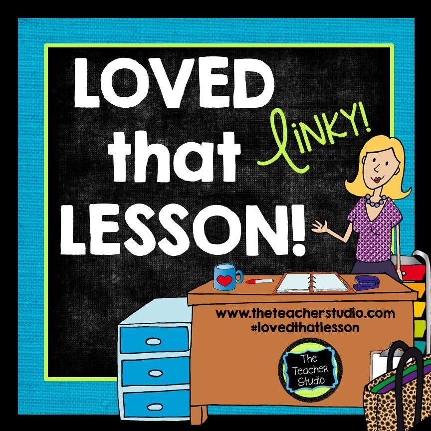 http://www.theteacherstudio.com/2014/06/loved-that-lesson-linky-june-lessons.html