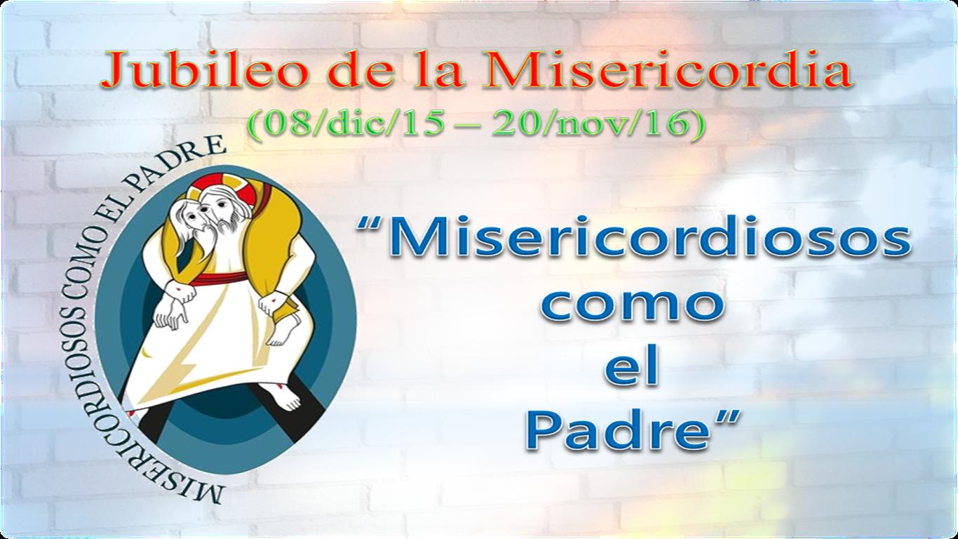 AÑO JUBILAR DE LA MISERICORDIA