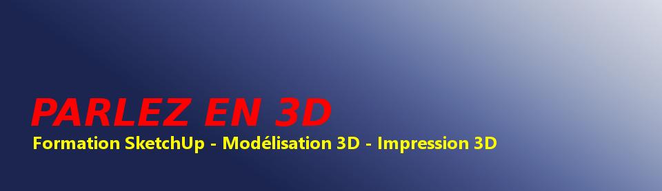 Formation SketchUp, Modélisation 3D et Impression 3D