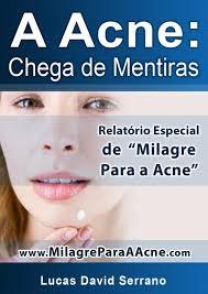Milagre Para a Acne™ | Controle Sua Acne e Elimine Suas Cicatrizes Para Sempre!