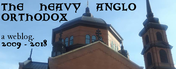 The Heavy Anglo Orthodox