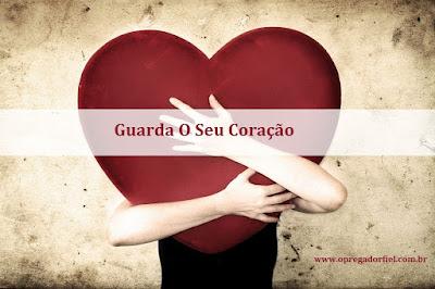 Guarda O Seu Coração
