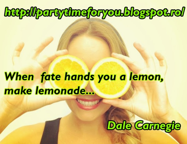 When fate hands you a lemon, make lemonade...