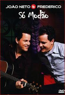 Baixar DVD Jõao Neto e Frederico Só Modão - Download - Gratis