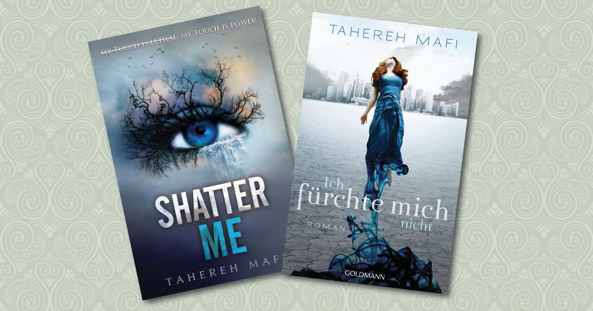 Shatter Me / Ich fürchte mich nicht - Tahereh Mafi