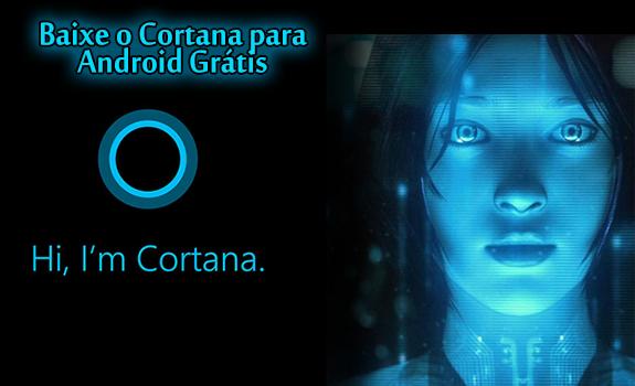 Baixe o Cortana para Android Grátis