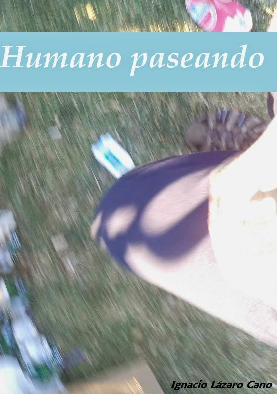 Descargate gratis mi nuevo libro Humano paseando: