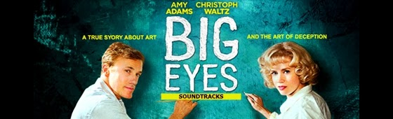 big eyes soundtracks-buyuk gozler muzikleri-iri gozler muzikleri