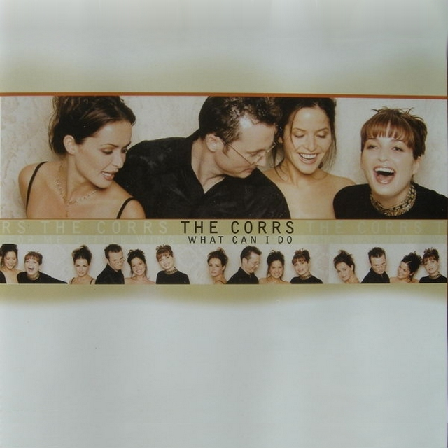 What can I do. The Corrs